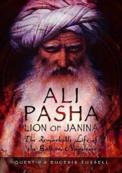 Ali Pasha, Lion of Janina: The Remarkable Life of the Balkan Napoleon (Hardcover)