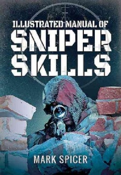 An Illustrated Manual of Sniper Skills (Paperback)