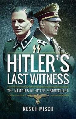 Hitler's Last Witness: The Memoirs of Hitler's Bodyguard (Paperback)