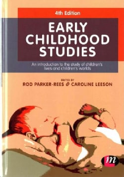 Early Childhood Studies: An Introductions to the Study of Children's Lives and Children's Worlds (Hardcover)