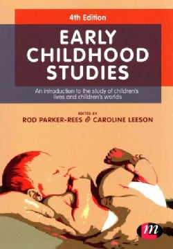 Early Childhood Studies: An Introduction to the Study of Children's Lives and Children's Worlds (Paperback)
