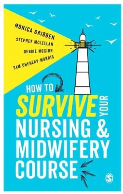 How to Survive Your Nursing or Midwifery Course (Paperback)