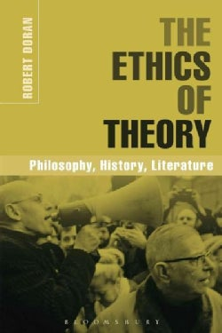 The Ethics of Theory: Philosophy, History, Literature (Paperback)