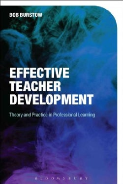 Effective Teacher Development: Theory and Practice in Professional Learning (Hardcover)