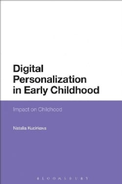 Digital Personalization in Early Childhood: Impact on Childhood (Hardcover)