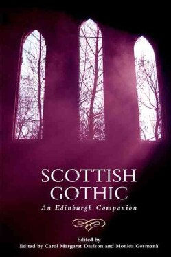 Scottish Gothic: An Edinburgh Companion (Hardcover)
