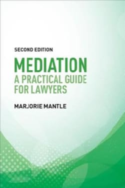 Mediation: A Practical Guide for Lawyers (Paperback)