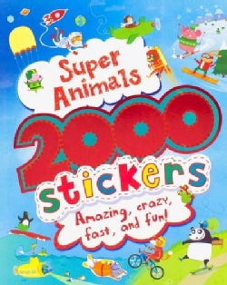Super Animals 2000 Stickers: Amazing, Crazy, Fast, and Fun! (Paperback)
