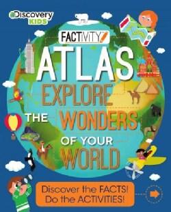 Factivity Atlas: Explore the Wonders of Your World (Paperback)