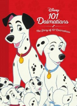 Disney 101 Dalmatians: The Story of 101 Dalmatians (Hardcover)