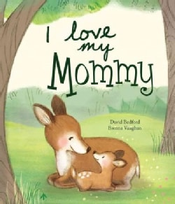 I Love My Mommy (Hardcover)