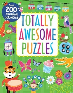 Totally Awesome Puzzles: Over 200 Amazing Activities (Paperback)
