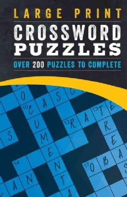 Large Print Crossword Puzzles: Over 200 Puzzles to Complete (Paperback)
