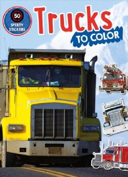 Trucks to Color: 50 Speedy Stickers (Paperback)