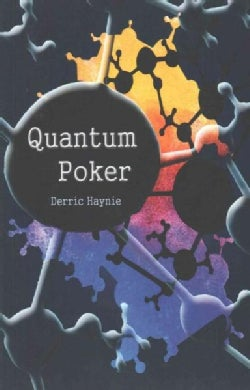 Quantum Poker: Summing Up Everything You Will Ever Need to Know About Poker (Paperback)