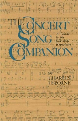 The Concert Song Companion: A Guide to the Classical Repertoire (Paperback)