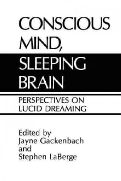 Conscious Mind, Sleeping Brain: Perspectives on Lucid Dreaming (Paperback)