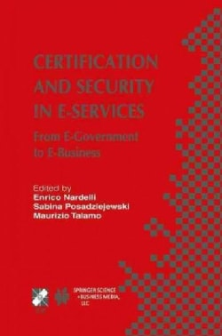 Certification and Security in E-Services: From E-Government to E-Business (Paperback)