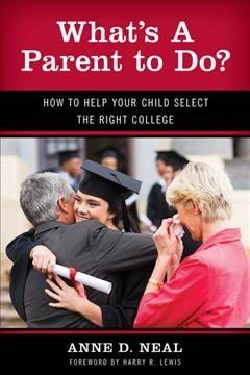 What's a Parent to Do?: How to Help Your Child Select the Right College (Paperback)