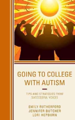 Going to College With Autism: Tips and Strategies from Successful Voices (Paperback)
