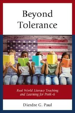 Beyond Tolerance: Real World Literacy Teaching and Learning for PreK-6 (Paperback)