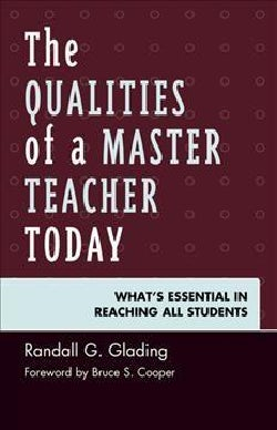 The Qualities of a Master Teacher Today: What's Essential in Reaching All Students (Hardcover)