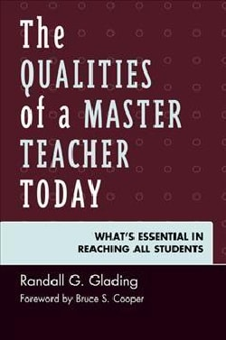 The Qualities of a Master Teacher Today: What's Essential in Reaching All Students (Paperback)