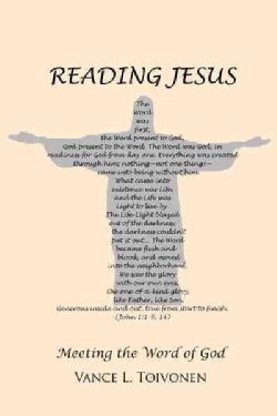 Reading Jesus: Meeting the Word of God (Paperback)
