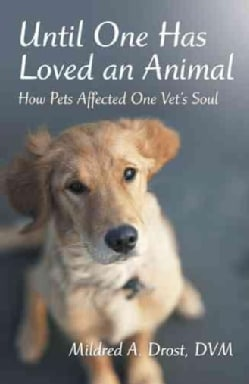 Until One Has Loved an Animal: How Pets Affected One Vet's Soul (Paperback)