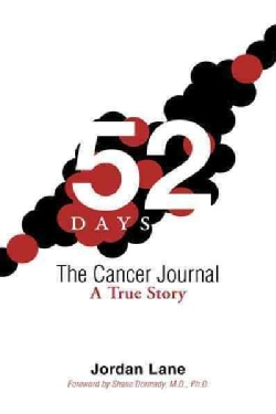 52 Days the Cancer Journal: A True Story (Hardcover)