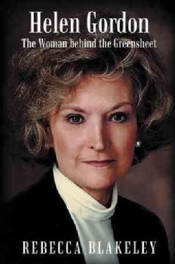 Helen Gordon: The Woman Behind the Greensheet (Hardcover)