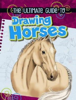 The Ultimate Guide to Drawing Horses (Paperback)