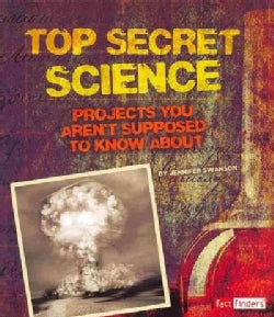 Top Secret Science: Projects You Aren't Supposed to Know About (Paperback)
