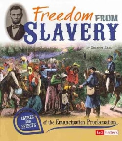 Freedom from Slavery: Causes and Effects of the Emancipation Proclamation (Paperback)