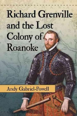 Richard Grenville and the Lost Colony of Roanoke (Paperback)