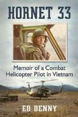 Hornet 33: Memoir of a Combat Helicopter Pilot in Vietnam (Paperback)