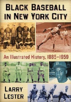 Black Baseball in New York City: An Illustrated History, 1885-1959 (Paperback)