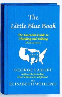 The Little Blue Book: The Essential Guide to Thinking and Talking Democratic (Paperback)