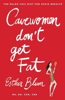 Cavewomen Don't Get Fat: The Paleo Chic Diet for Rapid Results (Paperback)