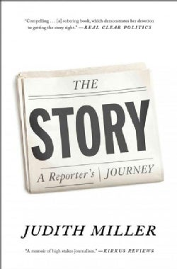The Story: A Reporter's Journey (Paperback)