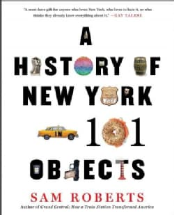 A History of New York in 101 Objects (Paperback)