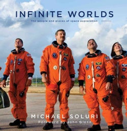 Infinite Worlds: The People and Places of Space Exploration (Hardcover)
