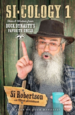Si-Cology 1: Tales & Wisdom from Duck Dynasty's Favorite Uncle (Paperback)