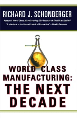 World Class Manufacturing the Next Decade: Building Power, Strength, and Value (Paperback)