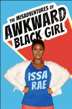 The Misadventures of Awkward Black Girl (Hardcover)