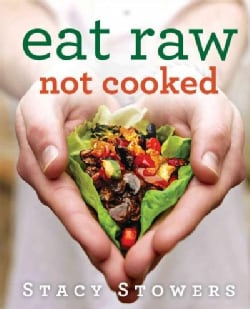 Eat raw, not cooked (Paperback)