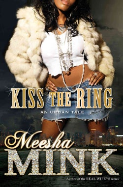 Kiss the Ring: An Urban Tale (Paperback)
