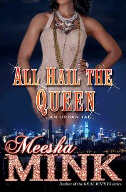 All Hail the Queen: An Urban Tale (Paperback)