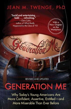 Generation Me: Why Today's Young Americans Are More Confident, Assertive, Entitled--and More Miserable Than Ever ... (Paperback)