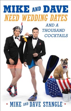 Mike and Dave Need Wedding Dates: And a Thousand Cocktails (Paperback)